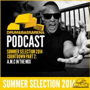 A.M.C - Drum & Bass Arena Summer Selection Mix 2014