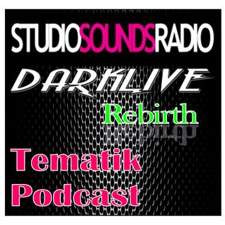StudiosoundsRadio.com #Tematik Podcast by #DjDarklive - The Rebirth