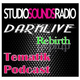 StudiosoundsRadio.com #Tematik Podcast by #DjDarklive - The Rebirth