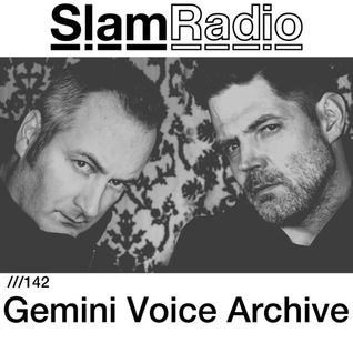 #SlamRadio - 142 - Gemini Voice Archive