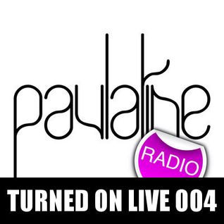 Turned On Live 004: Paulatine Radio
