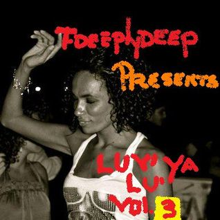 FDEEPLY DEEP AkA FEDERICO GUGLIELMI Presents LUV YA ...LU'!!! VOL. 3