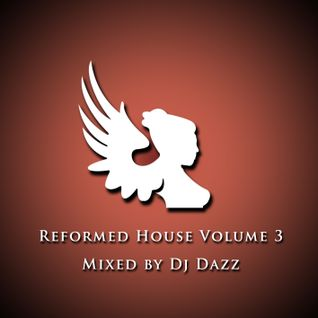 DJ Dazz - Reformed House Mix Vol. 3
