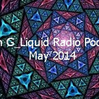 Simon G_Liquid Radio Podcast May 2014