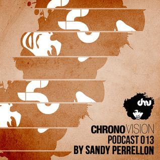 Chronovision Ibiza Pod 013 feat. Sandy Perrellon /// Presented by K.O. (Chicago, US)