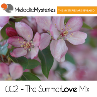 002 - Melodic Mysteries - The Summer Love Episode