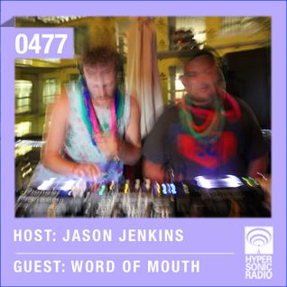 Hypersonic 477 2015-07-24 w/ Word of Mouth & Jason Jenkins