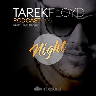 TAREK FLOYD Podcast 005