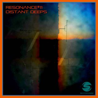 Resonance - #11 - Deep Progressive Tech House - Distant Deeps