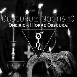 Obscurum Noctis X ∴ Oneirich [Horae Obscura]