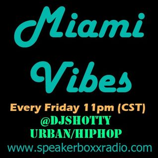 "DJ Shotty- ""Miami Vibes"" Urban Radio Show Episode 1"