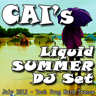CAI - Liquid Summer - July 2012 (DJ set)