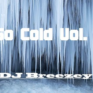 So Cold Vol. 1 - DJ Breezey