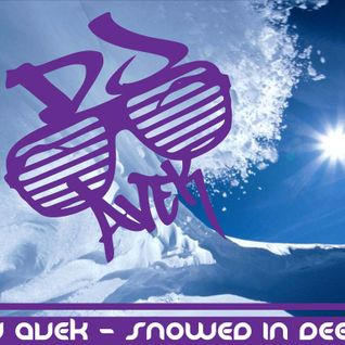 DJ Avek - Snowed In Deep - Deep Funky Jackin House Mix