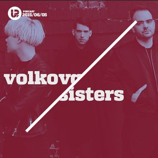 UP Podcast #81 – Volkova Sisters