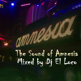 The Sound of Amnesia - Mixed by Dj El Loco