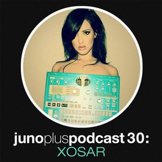 Juno Plus Podcast 30 - XOSAR