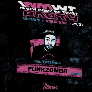 Funkzomba > 25/07 > 04:00 > #neofunk
