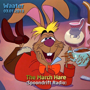 The March Hare (Spoondrift Radio, 03.01.2013)