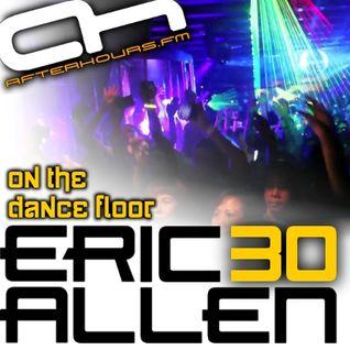 Eric Allen - On The Dance Floor 030 w/ Martin Roth
