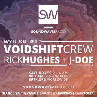 Episode 317 - Voidshift Crew, Rick Hughes, J-Doe - May 16, 2015