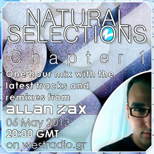 Allan Zax - Natural Selections Chapter 1 on Westradio.gr (06 May 13)