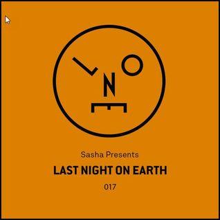 Sasha Presents - Last Night On Earth 017 - September 2016
