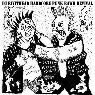 Dj Rivithead Hardcore Punk Rawk Revival