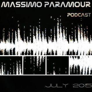 Podcast July 2015 by Massimo Paramour