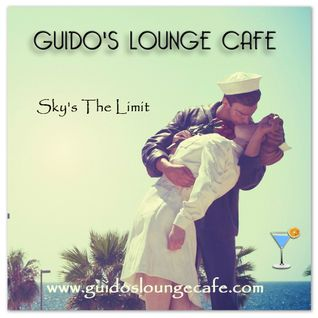 Guido's Lounge Cafe Broadcast 0218 Sky's The Limit (20160506)