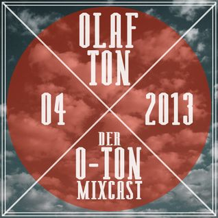 Der O-Ton Mixcast | April 2013