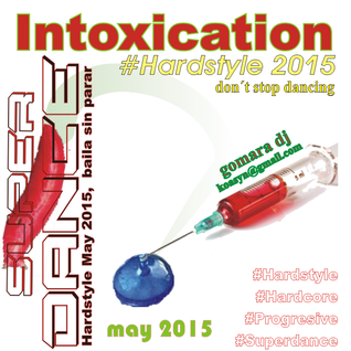 Intoxication #hardstyle May 2015