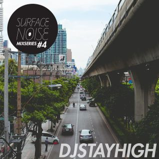 SurfaceNoiseBKK by Sneakavilla Mix Series #4 DJSTAYHIGH (Bangkok Invaders)