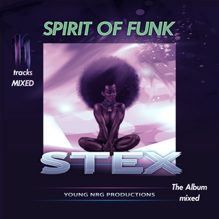 Stex - Spirit Of Funk - Album Mixed