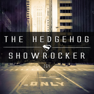 The Hedgehog - Showrocker 264 - 14.01.2016