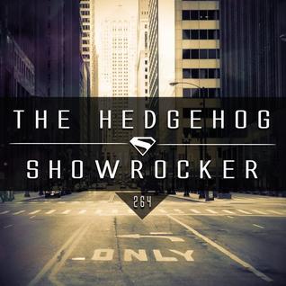 The Hedgehog - Showrocker 264 - 14.01.2016