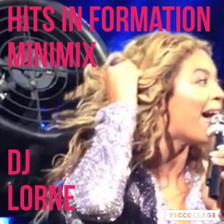 HITS IN FORMATION MINIMIX 1 / BEYONCE - DJ Lorne