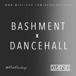 #MixMondays BASHMENT x DANCEHALL @DJARVEE