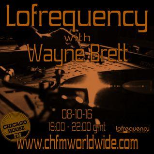Wayne Brett's Lofrequency Show on Chicago House FM 08-10-16