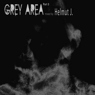 Grey Area Part III