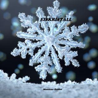 EISKRISTALL by Monsieur Hublot