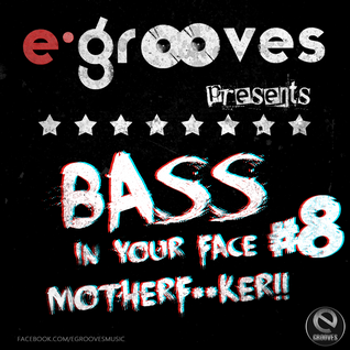 E-Grooves - Bass In Your Face Motherf**ker #8