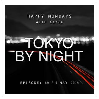 Episode: 69 (Tokyo By Night) [May 5, 2014]