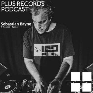 136: Sebastian Bayne(IF-Records/ Sydney) Exclusive DJ mix