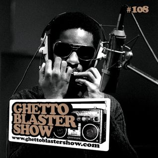 GHETTOBLASTERSHOW #108 (oct. 06/12)