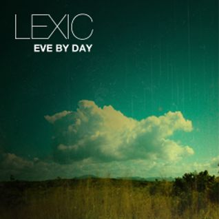 Lexic - Eve By Day