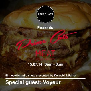 Percolate Prime Cuts w/ Voyeur - 15/07/14