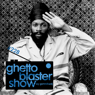 GHETTOBLASTERSHOW #228 (jun. 20/15)