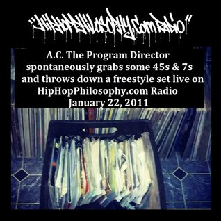HipHopPhilosophy.com Radio - LIVE - 01-22-11 - AC The PD with his 45s and 7s in the mix ...