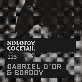 Molotov Cocktail 115 with Gabriel D'or & Bordoy